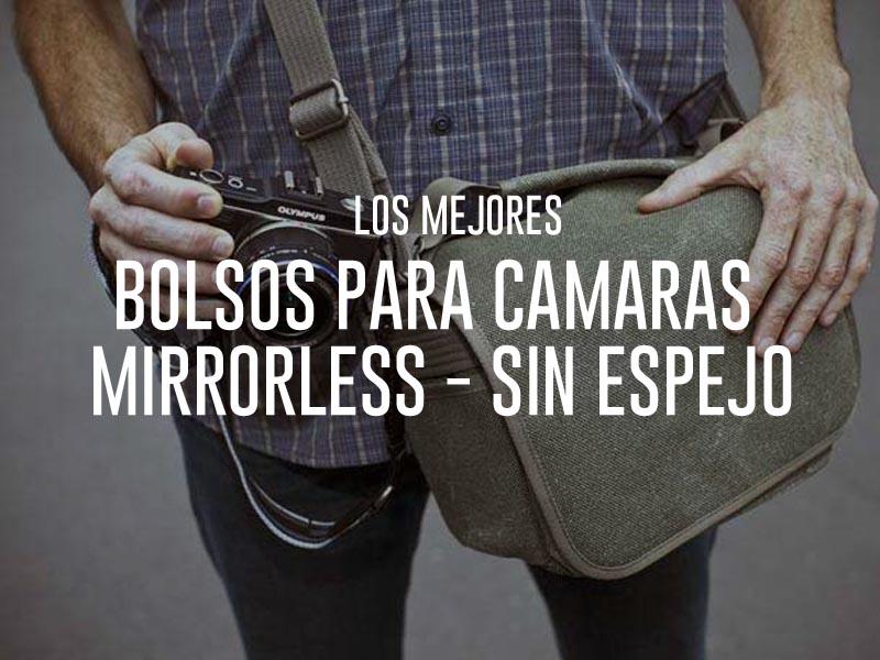 bolsos para camaras mirrorless